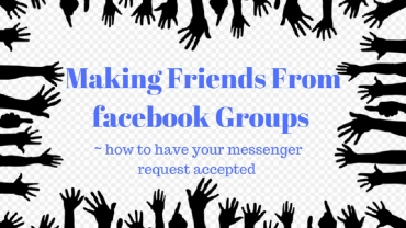 Making Friends from facebook Groups ~ Have your Messenger Request Accepted