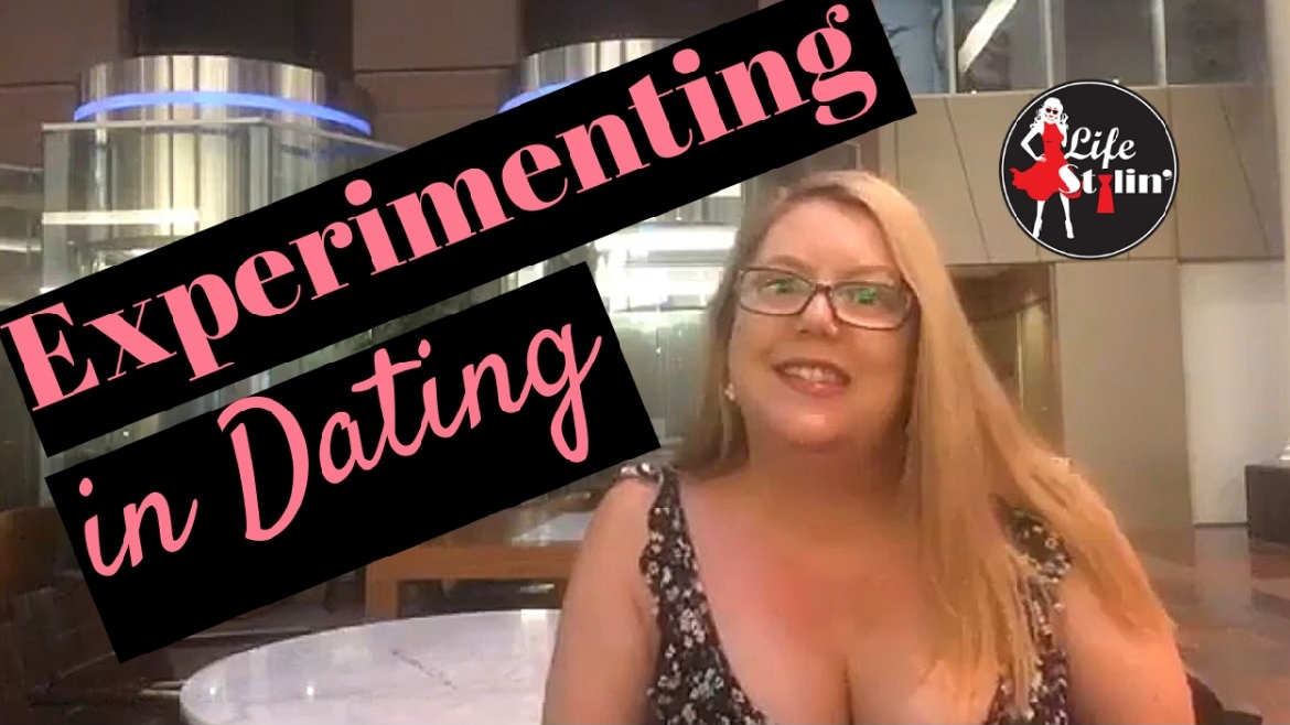 Why you Should Experiment in Dating